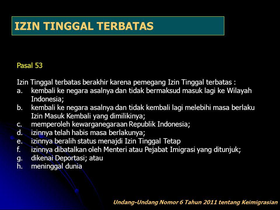 IZIN TINGGAL TERBATAS Pasal 53