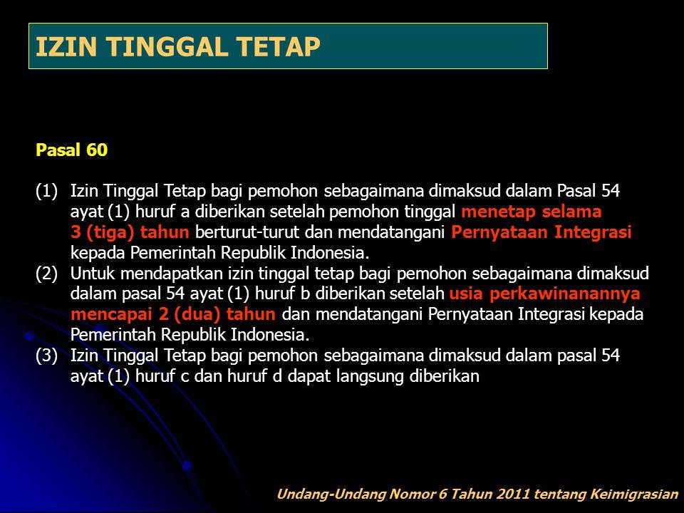 IZIN TINGGAL TETAP Pasal 60