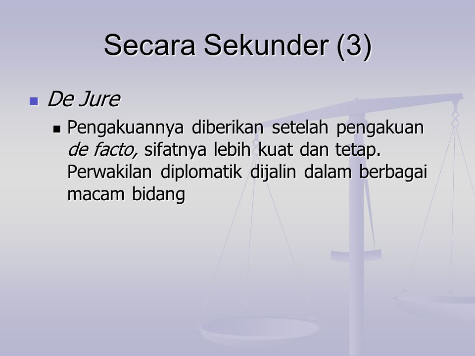 Secara Sekunder (3) De Jure