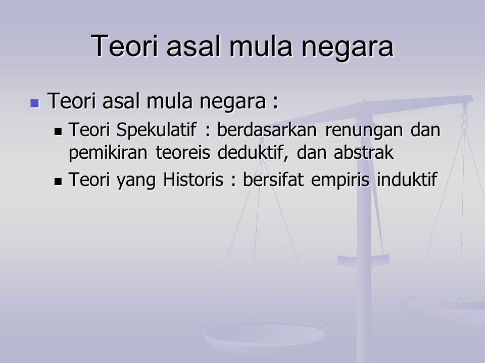 Teori asal mula negara Teori asal mula negara :