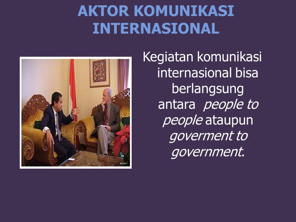 AKTOR KOMUNIKASI INTERNASIONAL