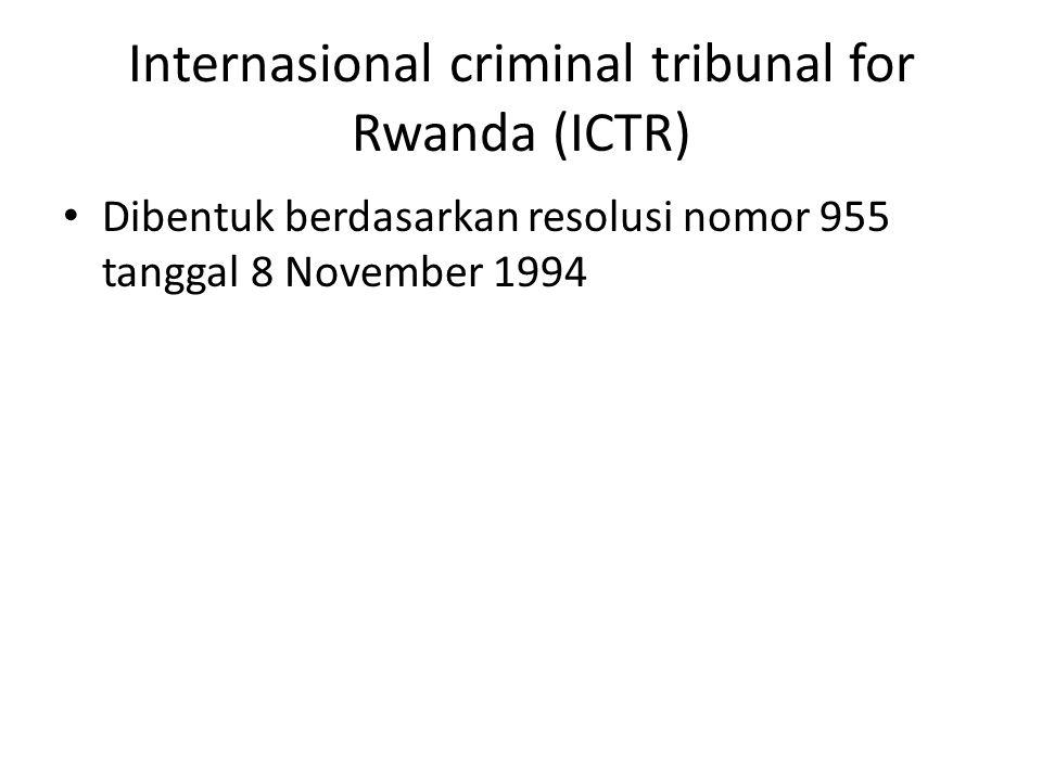 Internasional criminal tribunal for Rwanda (ICTR)