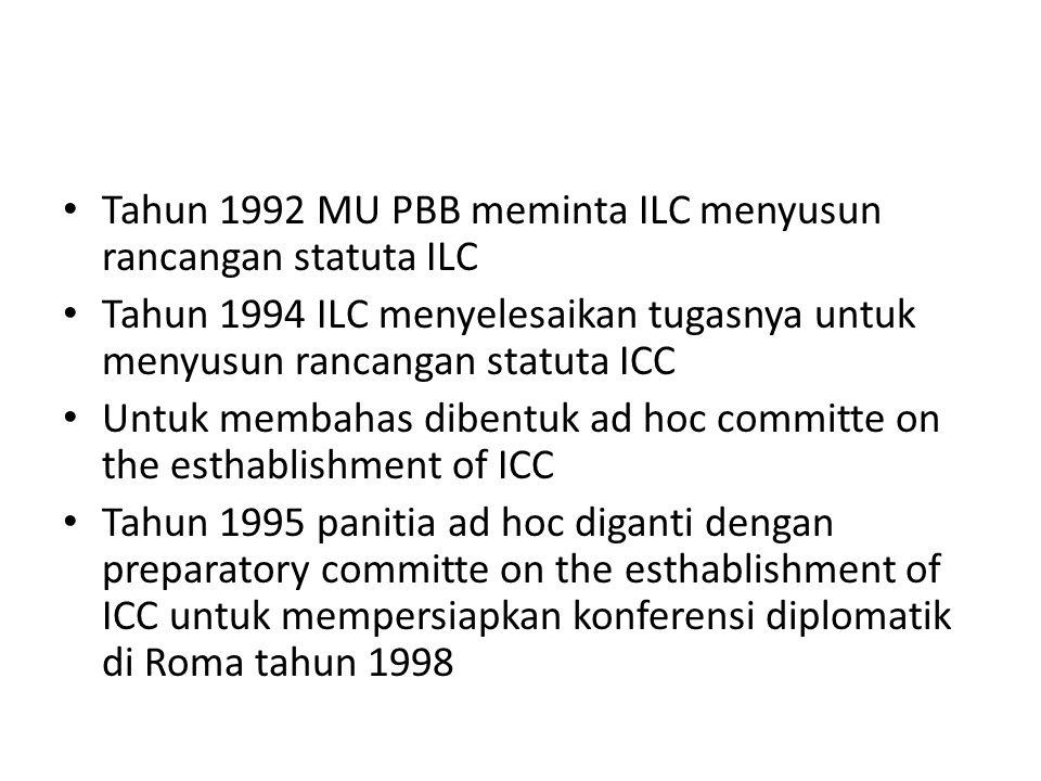 Tahun 1992 MU PBB meminta ILC menyusun rancangan statuta ILC