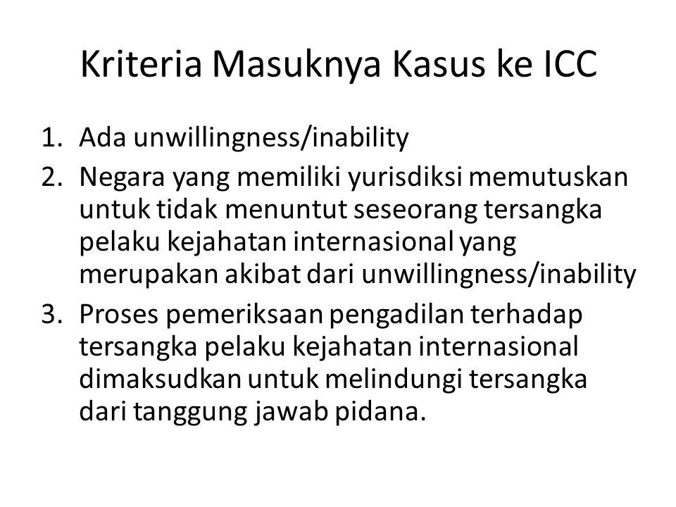 Kriteria Masuknya Kasus ke ICC