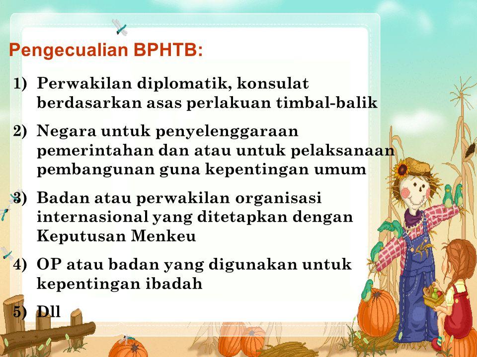 Pengecualian BPHTB: Perwakilan diplomatik, konsulat berdasarkan asas perlakuan timbal-balik.