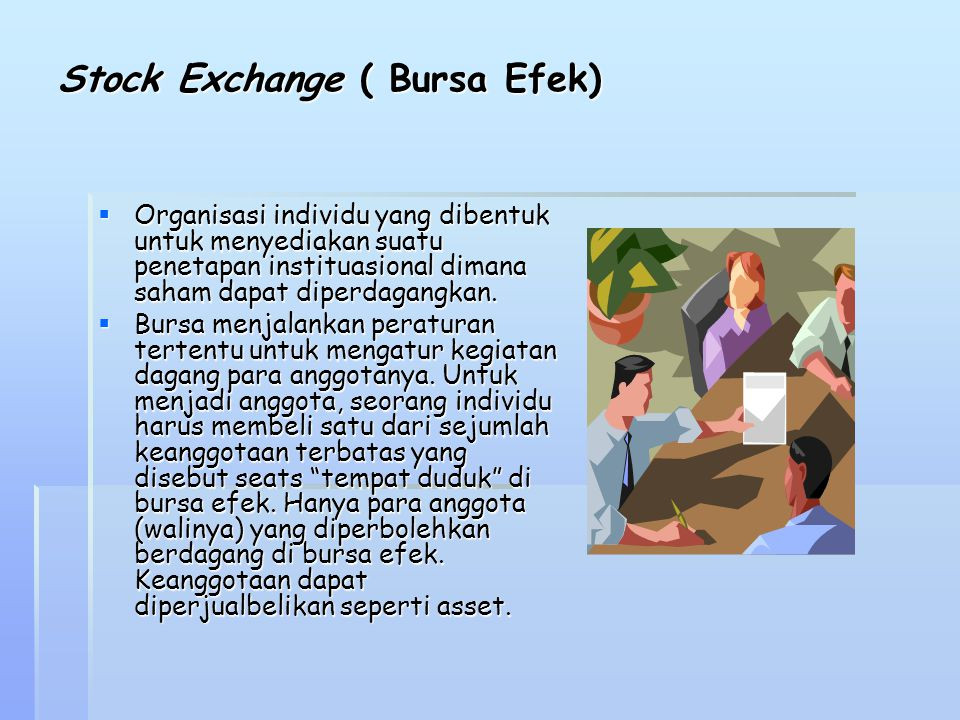Stock Exchange ( Bursa Efek)