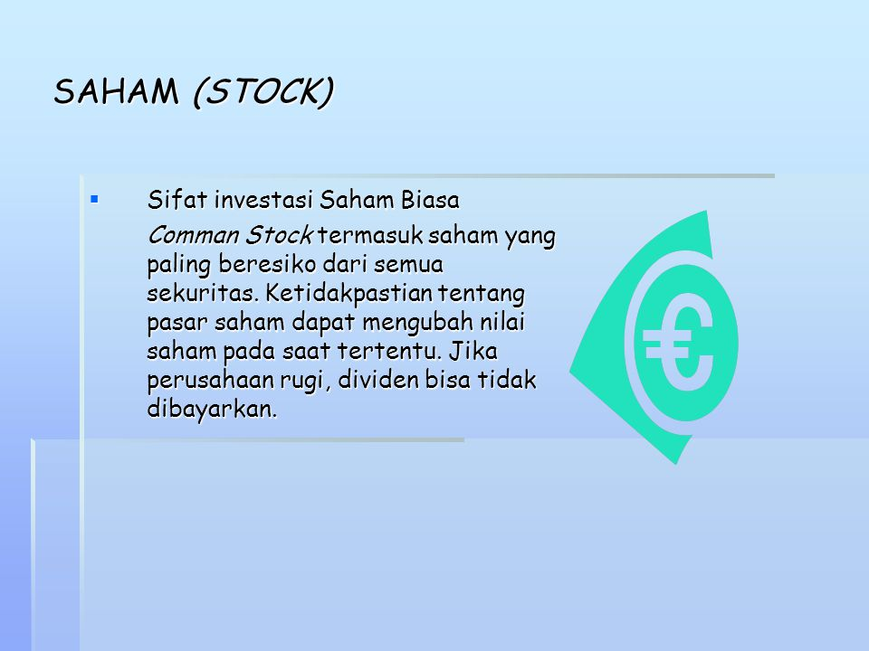 SAHAM (STOCK) Sifat investasi Saham Biasa