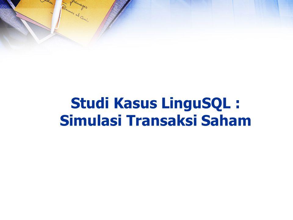 Studi Kasus LinguSQL : Simulasi Transaksi Saham
