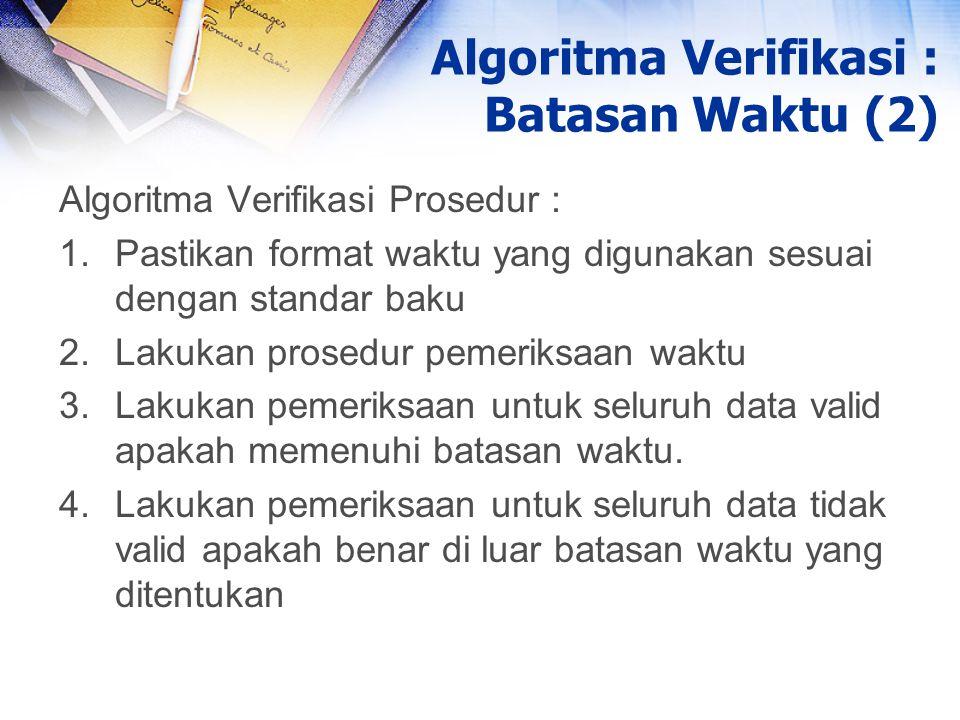 Algoritma Verifikasi : Batasan Waktu (2)