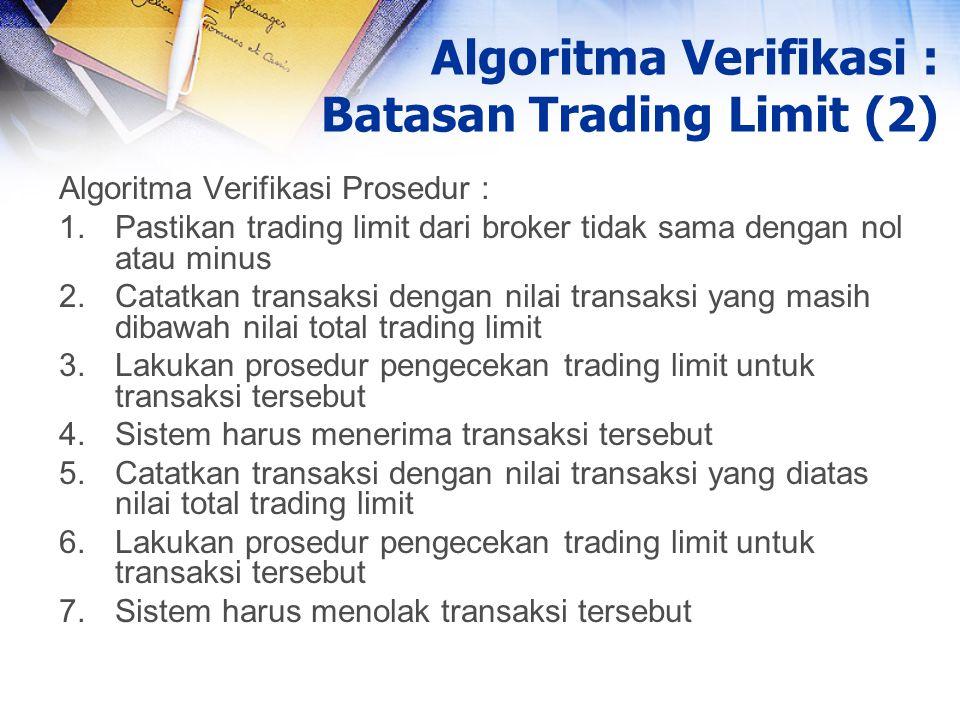 Algoritma Verifikasi : Batasan Trading Limit (2)
