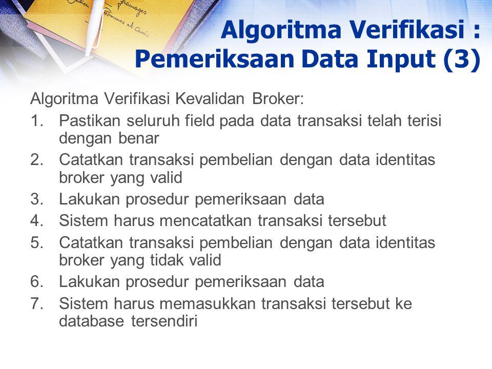 Algoritma Verifikasi : Pemeriksaan Data Input (3)
