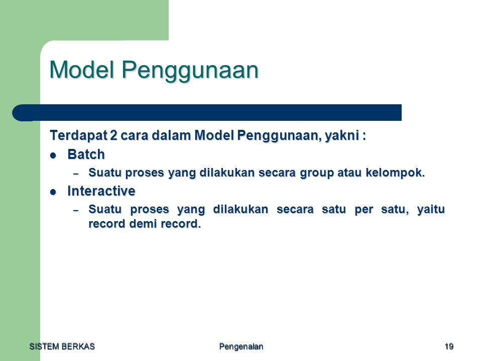 Model Penggunaan Terdapat 2 cara dalam Model Penggunaan, yakni : Batch