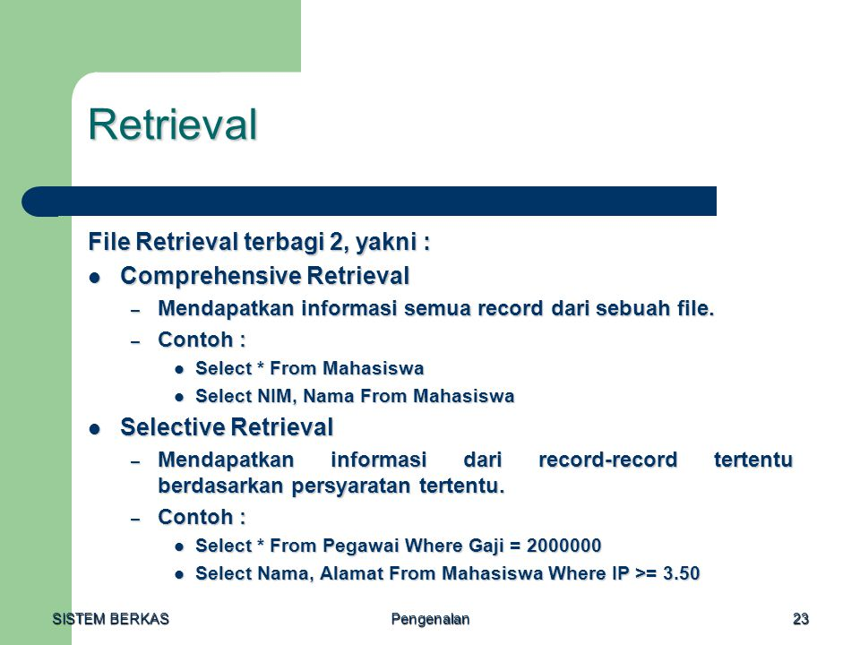 Retrieval File Retrieval terbagi 2, yakni : Comprehensive Retrieval