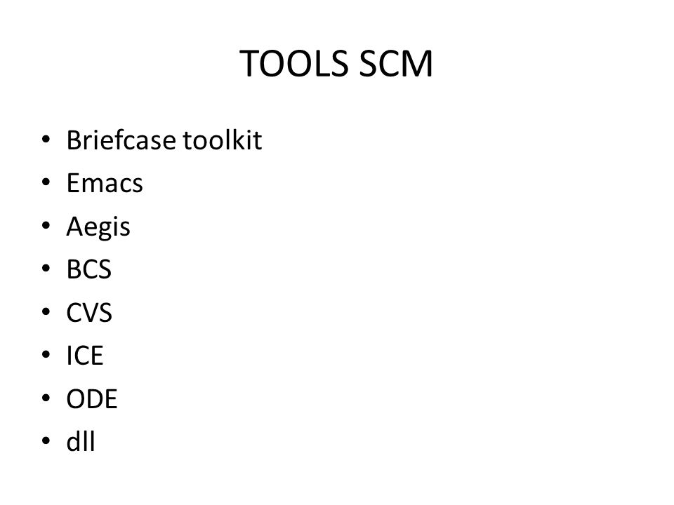 TOOLS SCM Briefcase toolkit Emacs Aegis BCS CVS ICE ODE dll