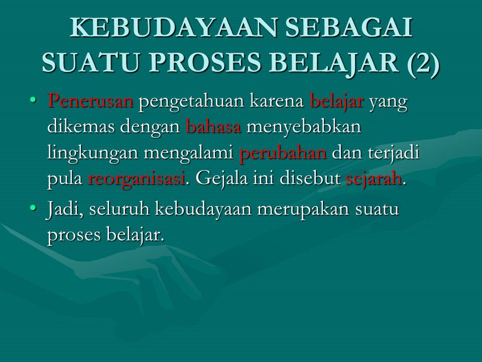 KEBUDAYAAN SEBAGAI SUATU PROSES BELAJAR (2)