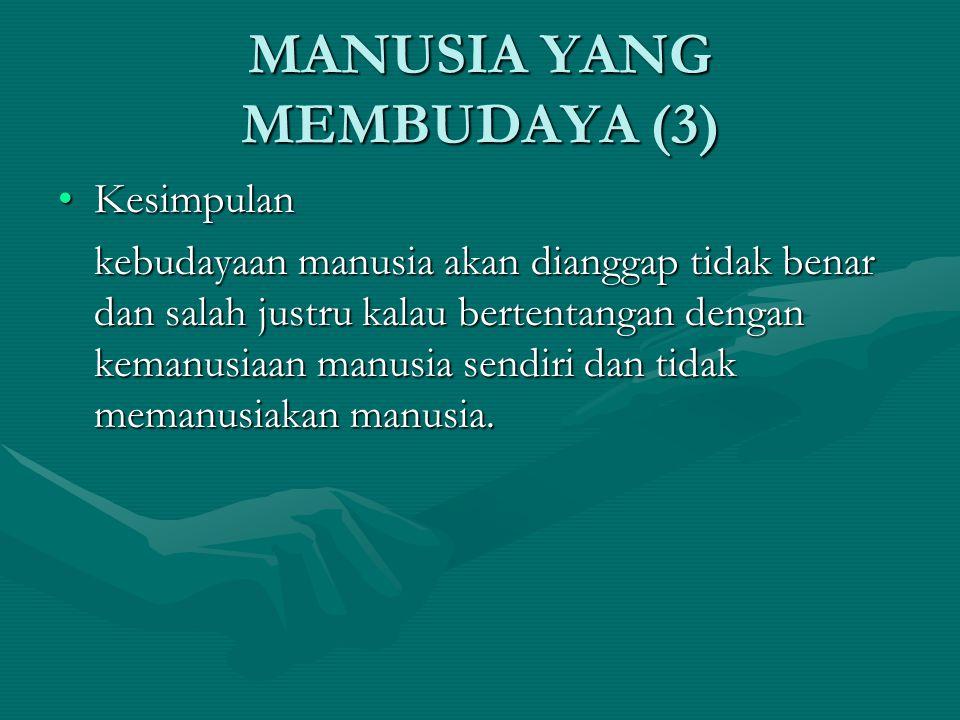 MANUSIA YANG MEMBUDAYA (3)
