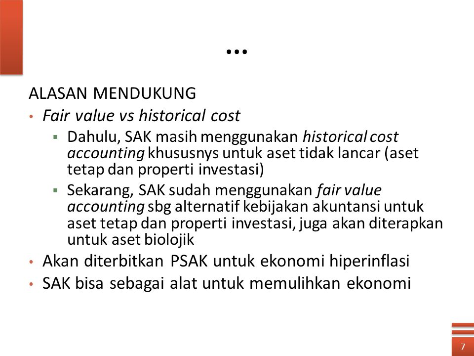 ... ALASAN MENDUKUNG Fair value vs historical cost