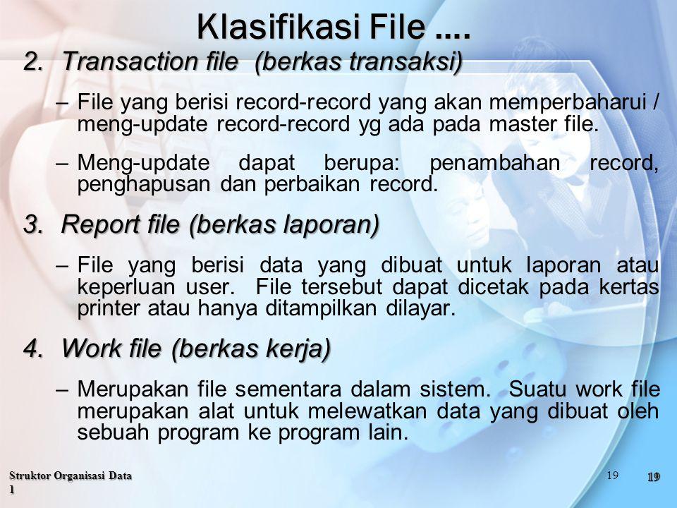 Klasifikasi File …. Transaction file (berkas transaksi)