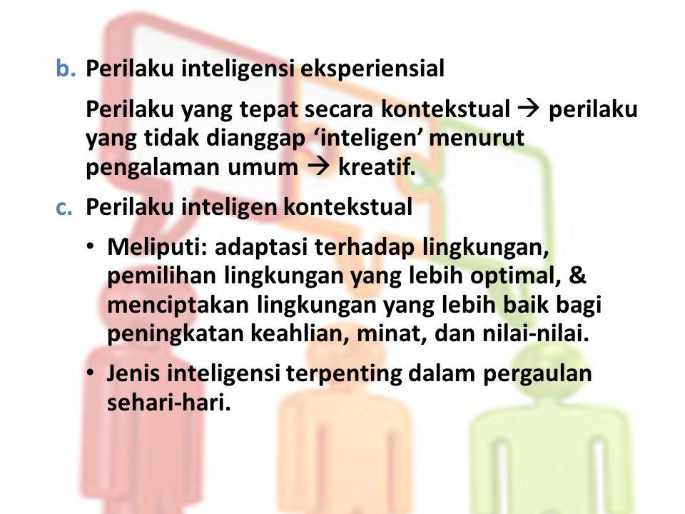 b. Perilaku inteligensi eksperiensial