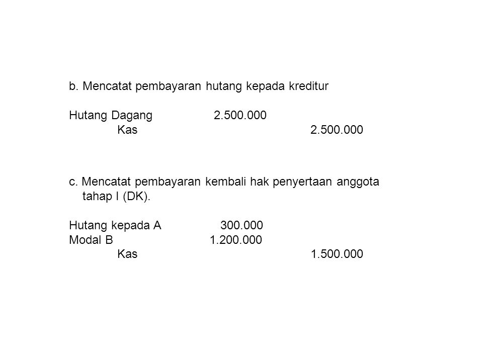 b. Mencatat pembayaran hutang kepada kreditur