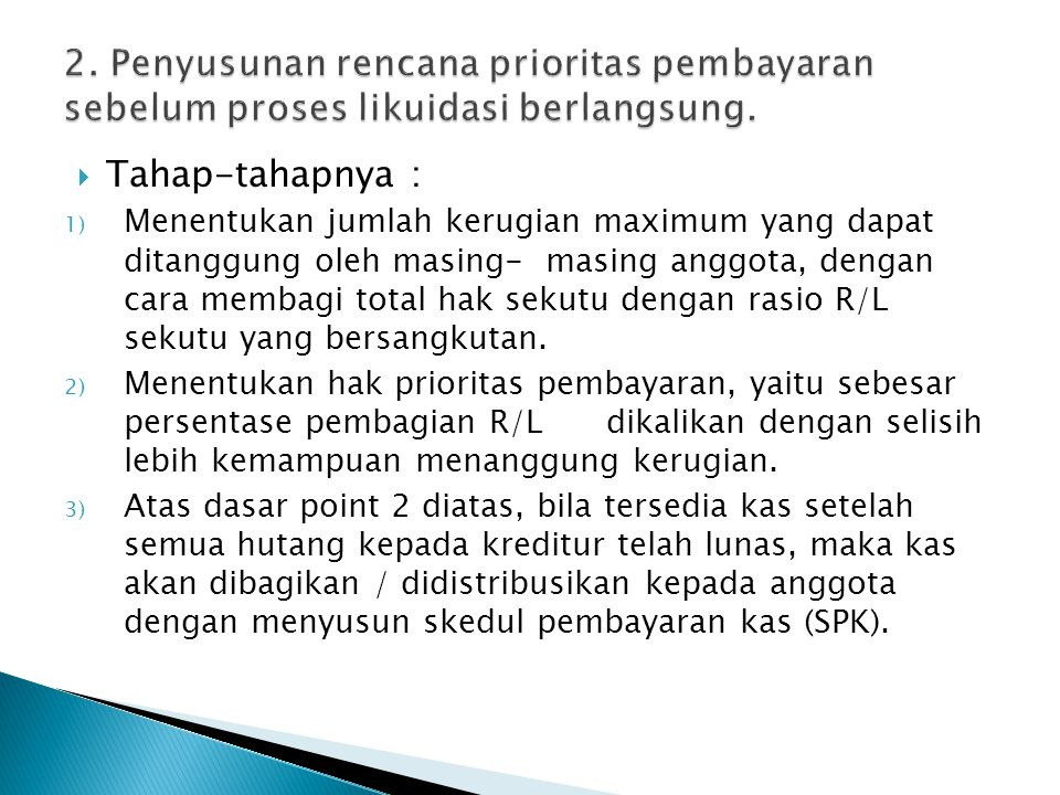 2. Penyusunan rencana prioritas pembayaran sebelum proses likuidasi berlangsung.
