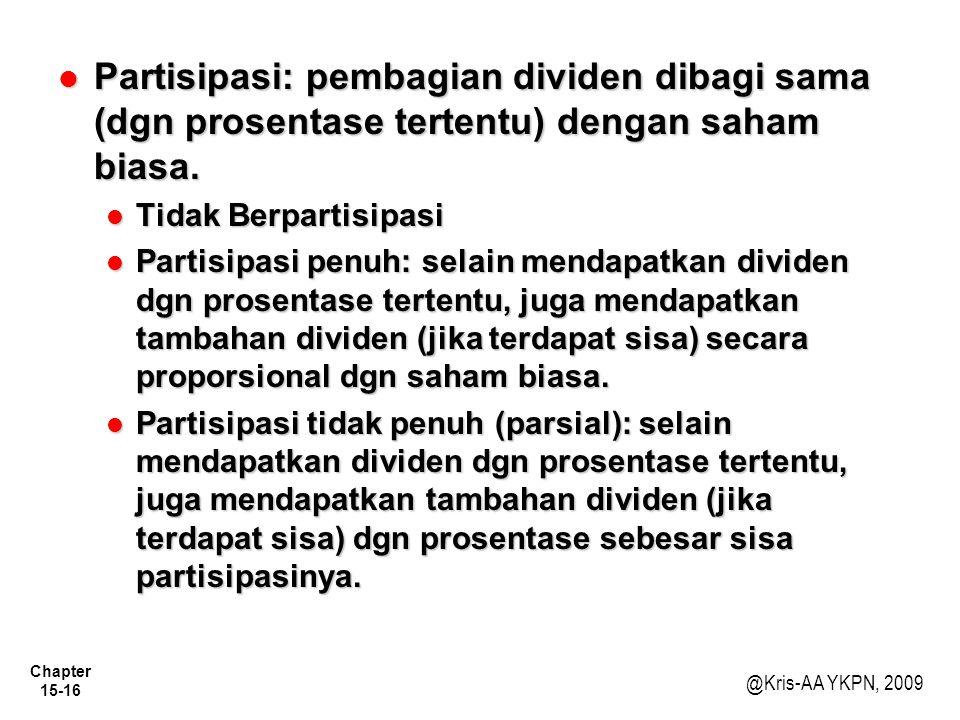 Partisipasi: pembagian dividen dibagi sama (dgn prosentase tertentu) dengan saham biasa.