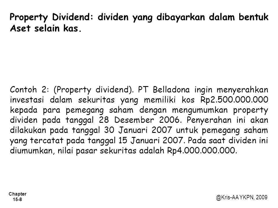 Property Dividend: dividen yang dibayarkan dalam bentuk Aset selain kas.