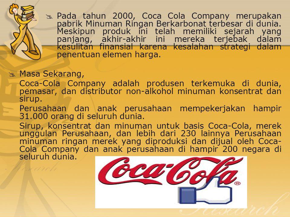 Pada tahun 2000, Coca Cola Company merupakan pabrik Minuman Ringan Berkarbonat terbesar di dunia. Meskipun produk ini telah memiliki sejarah yang panjang, akhir-akhir ini mereka terjebak dalam kesulitan finansial karena kesalahan strategi dalam penentuan elemen harga.