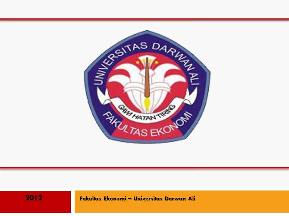 2012 Fakultas Ekonomi – Universitas Darwan Ali