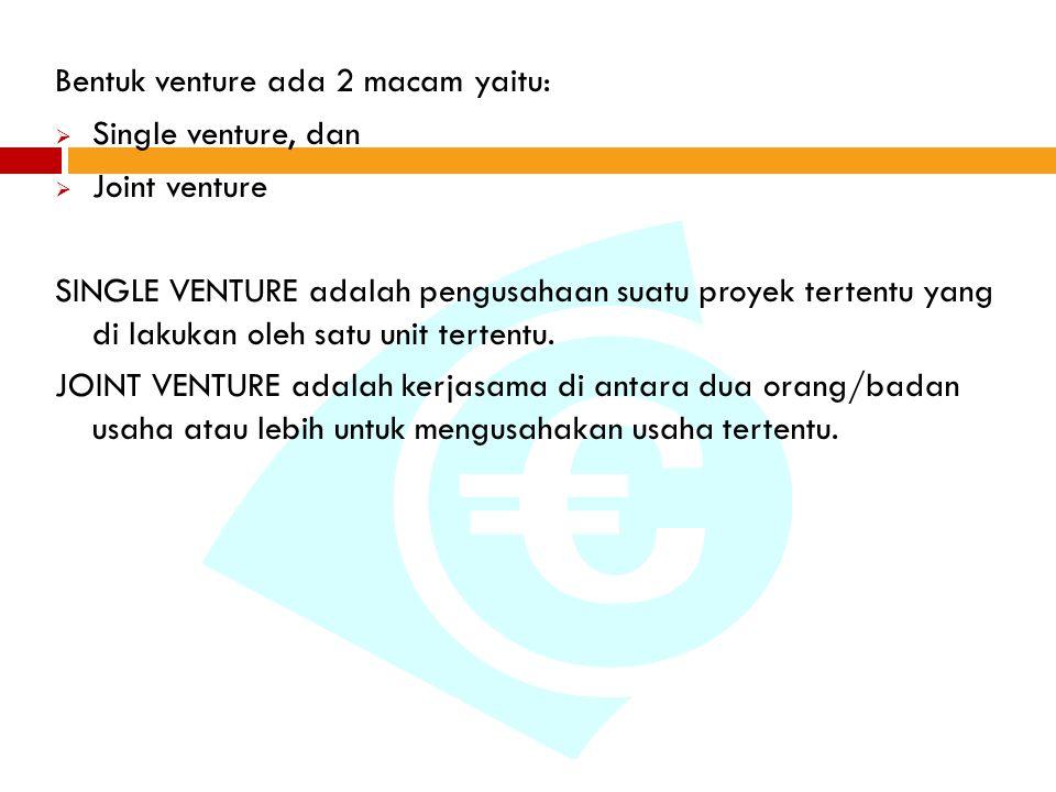 Bentuk venture ada 2 macam yaitu:
