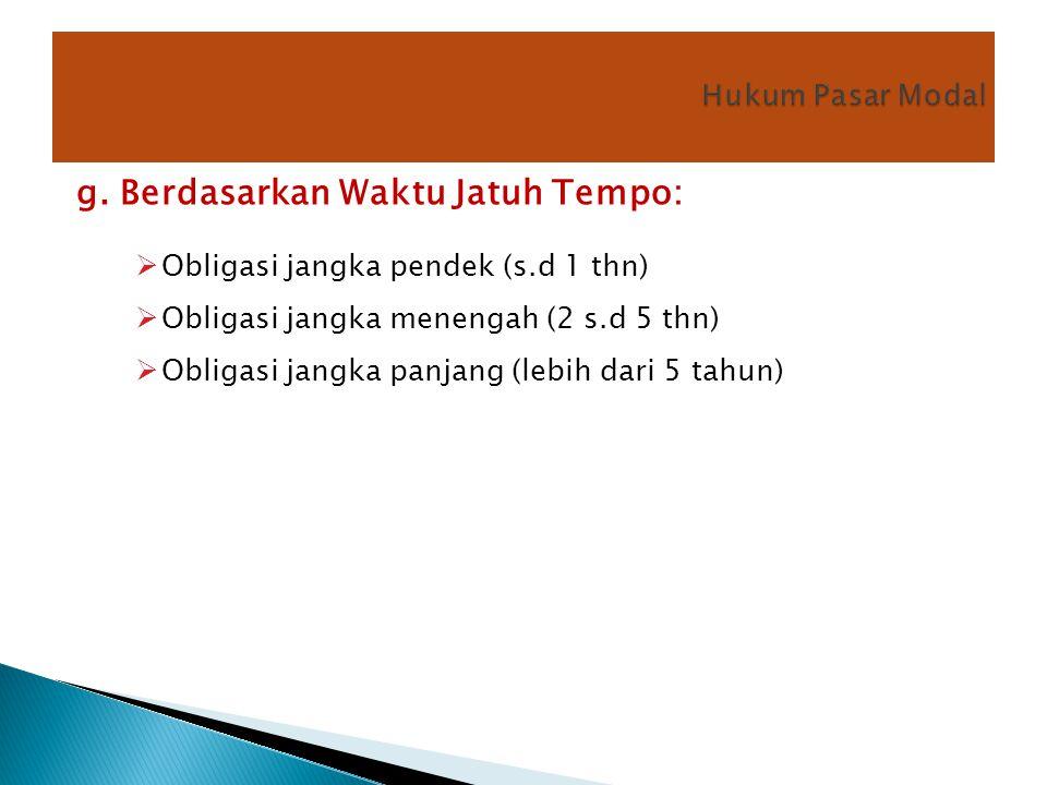 g. Berdasarkan Waktu Jatuh Tempo: