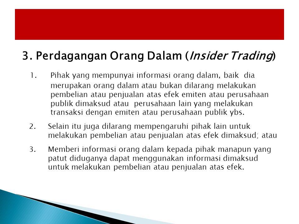 3. Perdagangan Orang Dalam (Insider Trading)