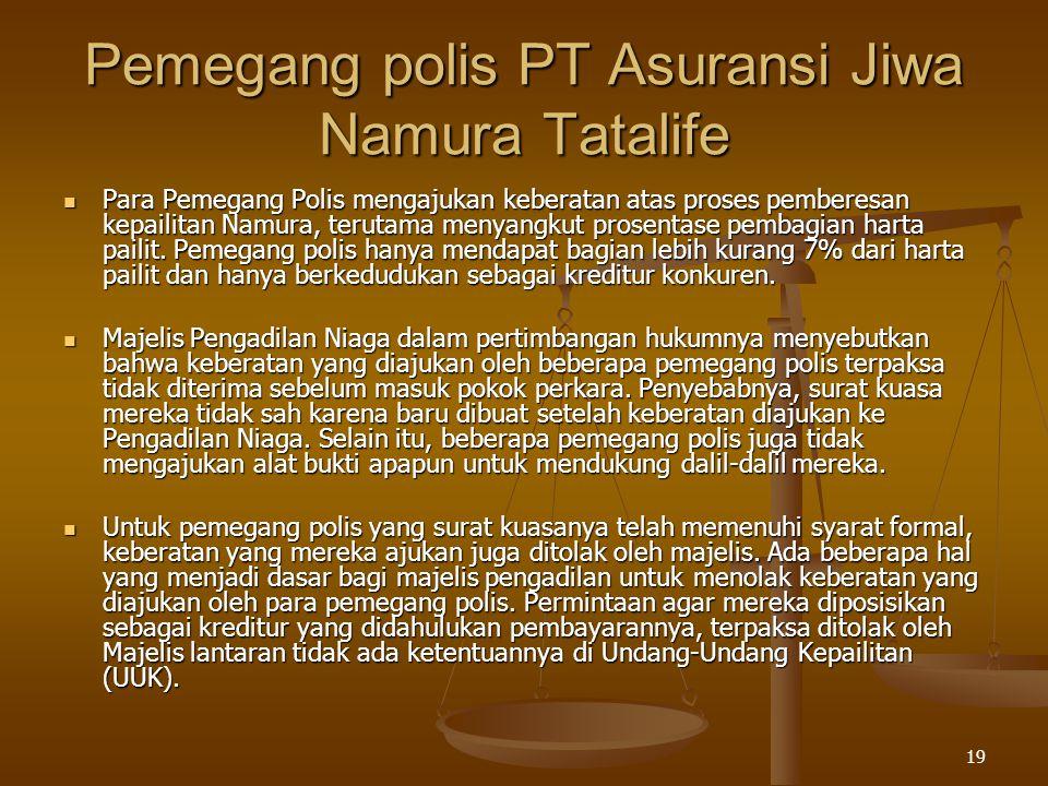 Pemegang polis PT Asuransi Jiwa Namura Tatalife
