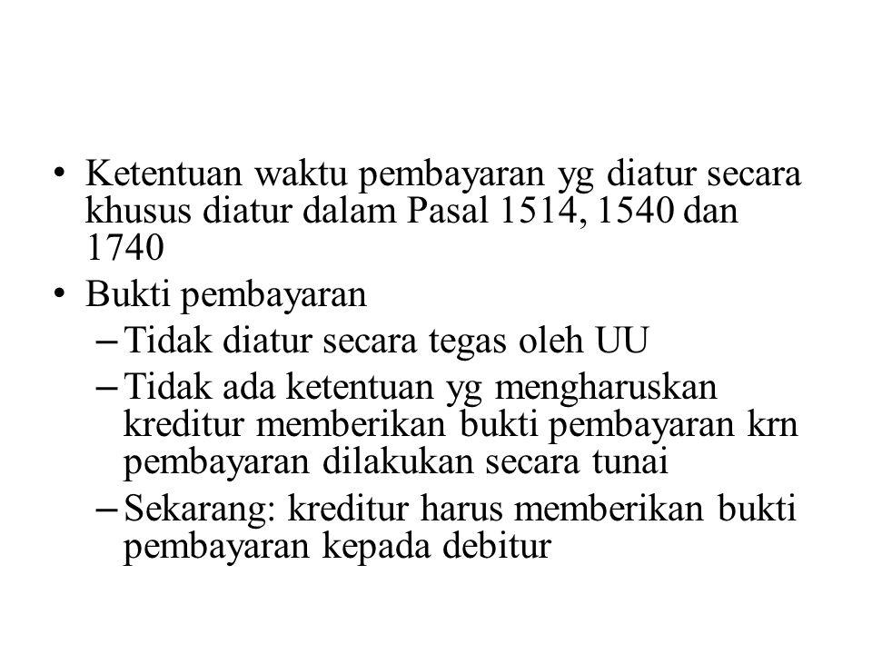 Ketentuan waktu pembayaran yg diatur secara khusus diatur dalam Pasal 1514, 1540 dan 1740