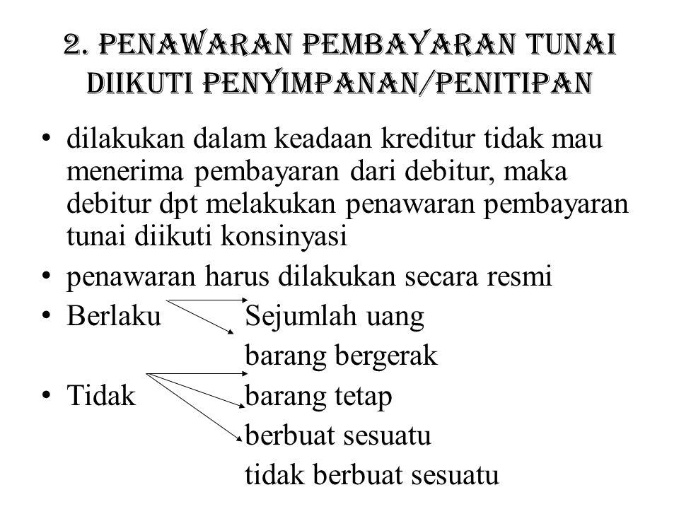 2. Penawaran pembayaran tunai diikuti penyimpanan/penitipan