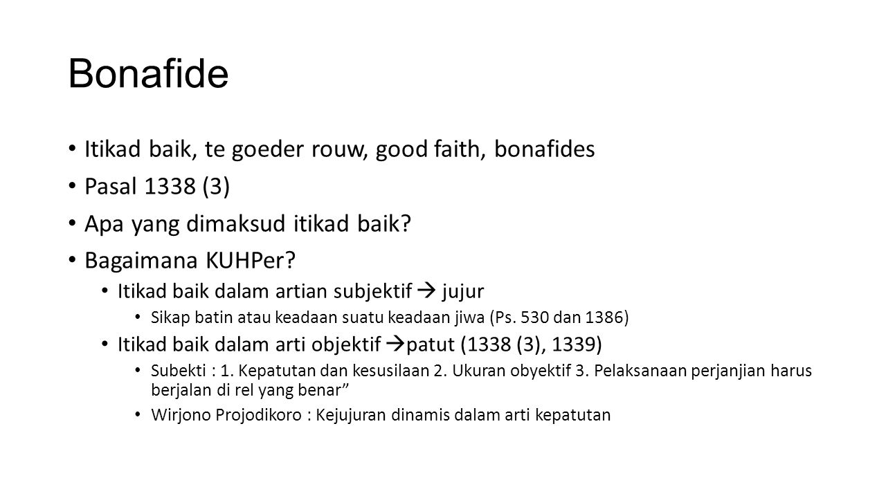 Bonafide Itikad baik, te goeder rouw, good faith, bonafides