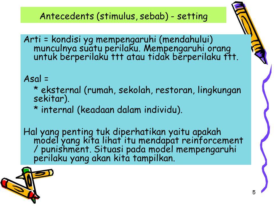 Antecedents (stimulus, sebab) - setting