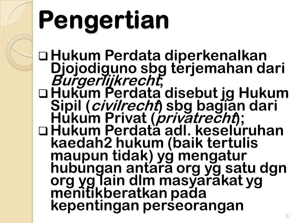 Pengertian Hukum Perdata diperkenalkan Djojodiguno sbg terjemahan dari Burgerlijkrecht;