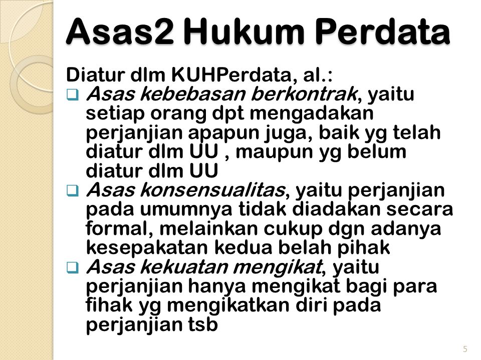 Asas2 Hukum Perdata Diatur dlm KUHPerdata, al.: