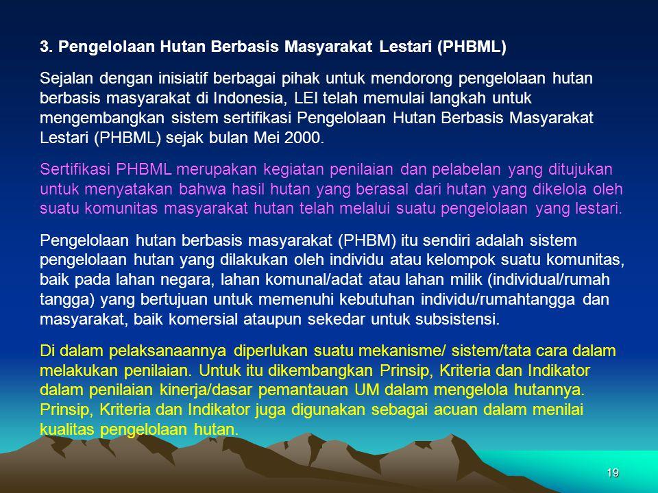 3. Pengelolaan Hutan Berbasis Masyarakat Lestari (PHBML)