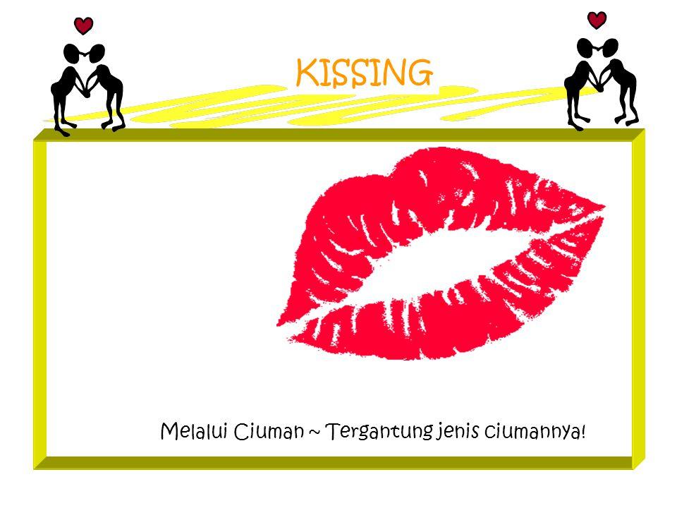 KISSING Melalui Ciuman ~ Tergantung jenis ciumannya!