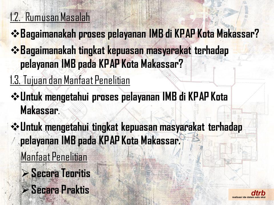 1.2. Rumusan Masalah Bagaimanakah proses pelayanan IMB di KPAP Kota Makassar