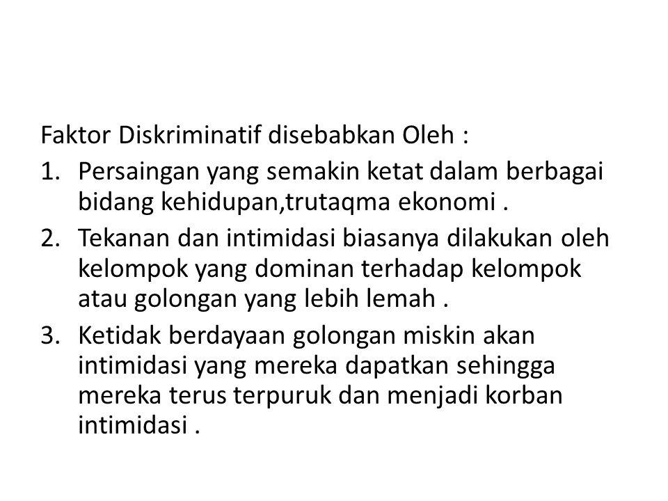 Faktor Diskriminatif disebabkan Oleh :