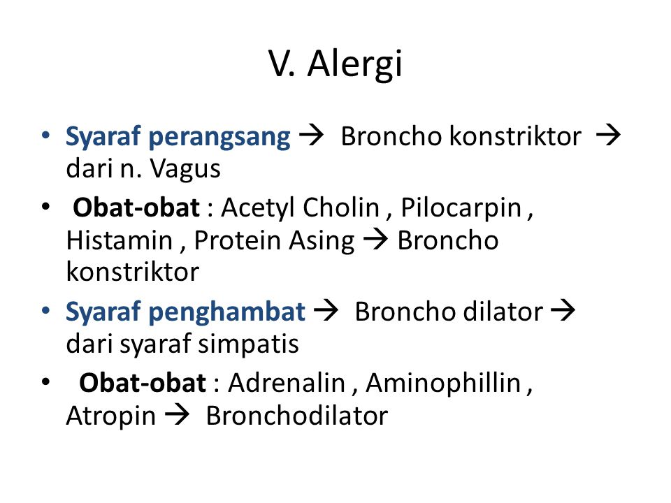 V. Alergi Syaraf perangsang  Broncho konstriktor  dari n. Vagus