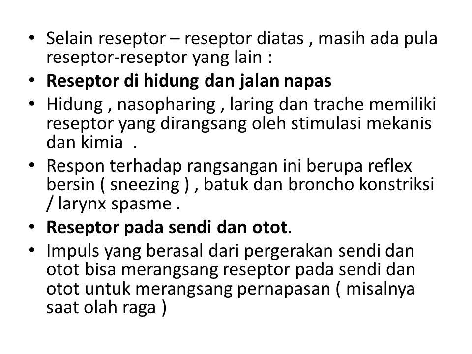 Selain reseptor – reseptor diatas , masih ada pula reseptor-reseptor yang lain :