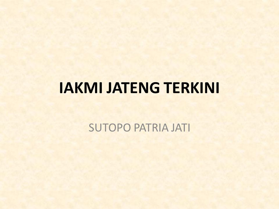 IAKMI JATENG TERKINI SUTOPO PATRIA JATI