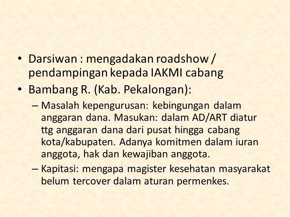 Darsiwan : mengadakan roadshow / pendampingan kepada IAKMI cabang