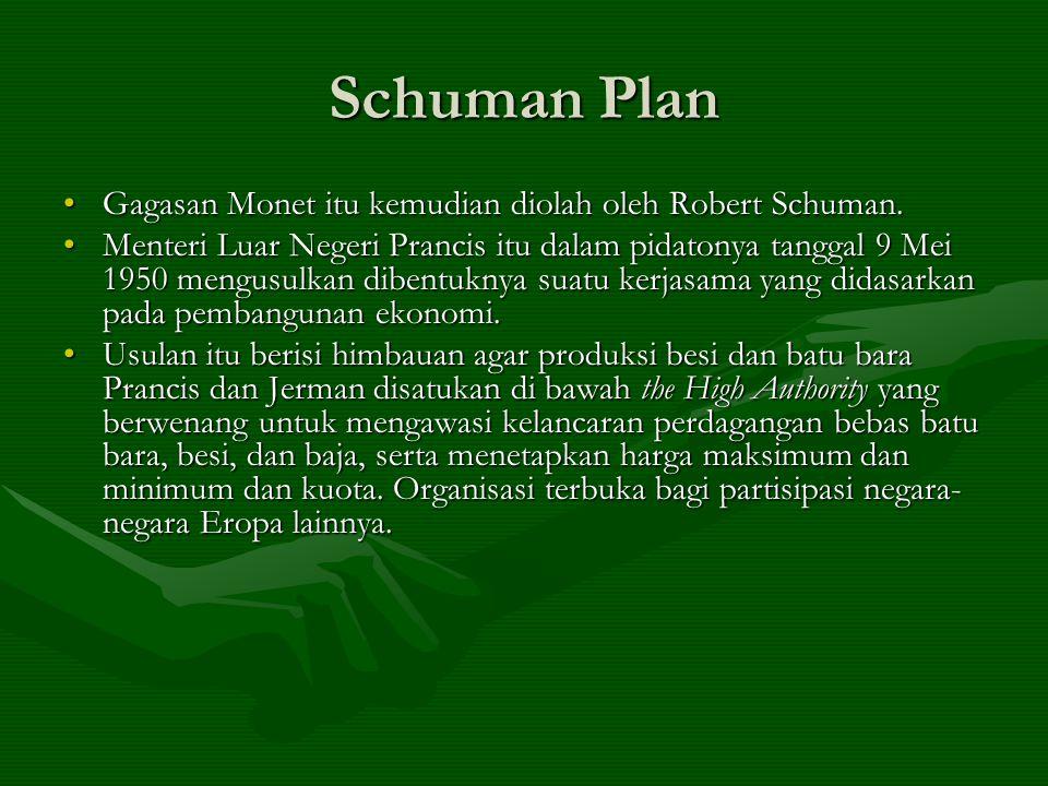 Schuman Plan Gagasan Monet itu kemudian diolah oleh Robert Schuman.
