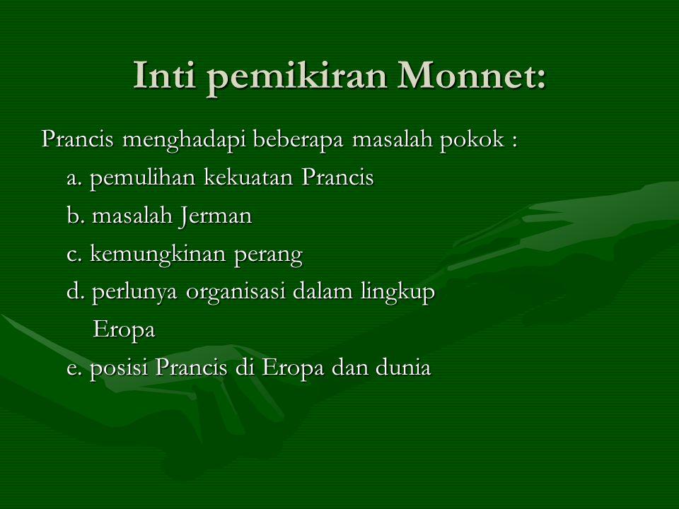Inti pemikiran Monnet: