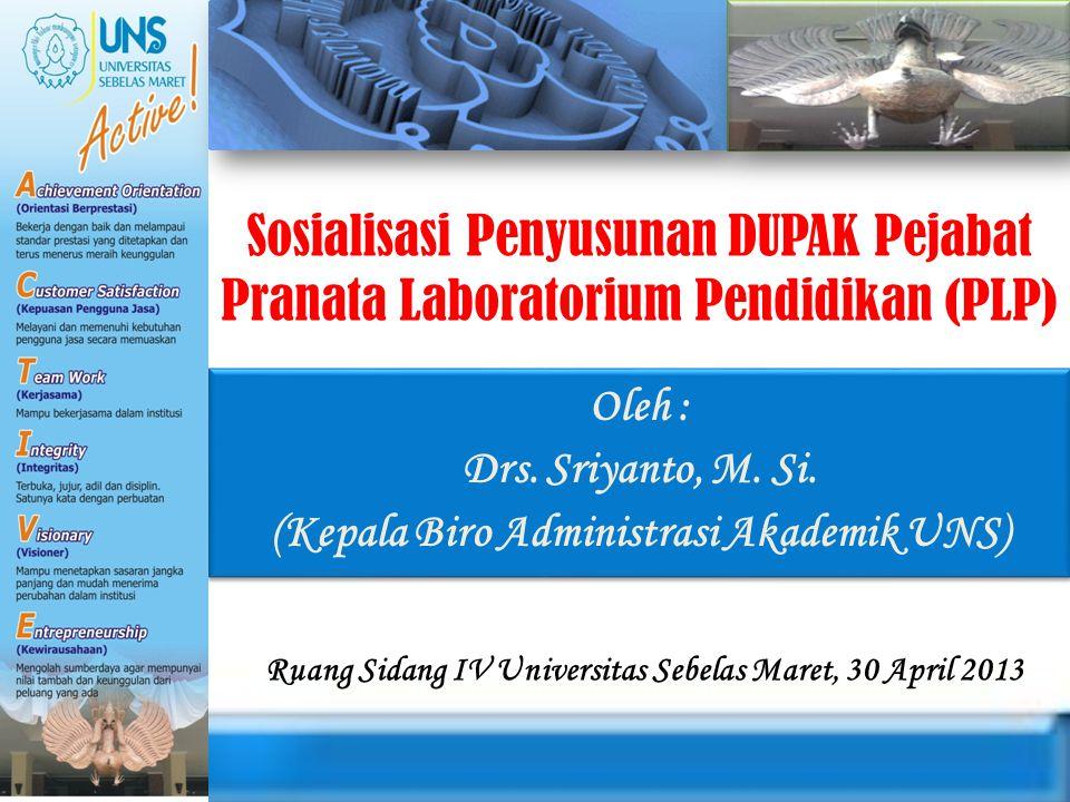 Oleh : Drs. Sriyanto, M. Si. (Kepala Biro Administrasi Akademik UNS)